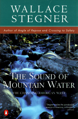 The Sound of Mountain Water By Stegner, Wallace Earle
